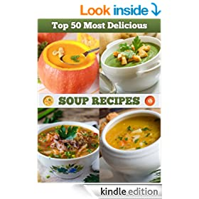 Top 50 Most Delicious Soup Recipes (Recipe Top 50's)