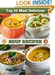 Top 50 Most Delicious Soup Recipes (R...