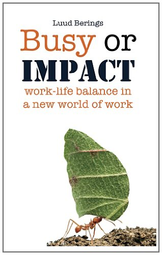 Busy or Impact: Work-life balance in a new world of work