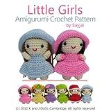 Little Girls Amigurumi Crochet Pattern (Easy Crochet Doll Patterns Book 2)by Sayjai