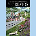 Death of Yesterday Audiobook by M. C. Beaton Narrated by Graeme Malcolm