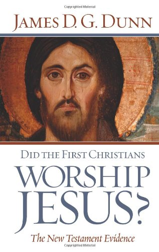 Did the First Christians Worship Jesus?: The New Testament Evidence