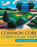 Common Core Curriculum Maps in English Language Arts: Grades 6-8