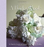 A Brides Book: An Organizer, Journal, and Keepsake for the Year of the Wedding