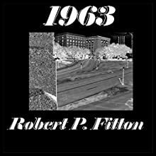1963 (       UNABRIDGED) by Robert P. Fitton Narrated by Robert P. Fitton