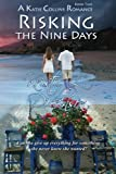Risking The Nine Days (A Katie Collins Romance) (Volume 2)