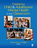 Fostering Child and Adolescent Mental Health in the Classroom (Life of...)