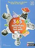 365 activités avec mon tout-petit : 1-3 ans