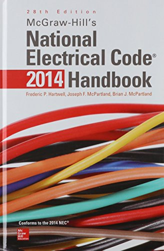 McGraw-Hill's National Electrical Code 2014 Handbook, 28th Edition (Mcgraw Hill's National Electrical Code Handbook)