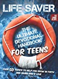 img - for Life Saver: The Ultimate Devotional Handbook for Teens (To Save a Life) book / textbook / text book