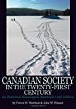 Canadian Society in the Twenty-First Century, 2nd Edition: A Historical Sociological Approach