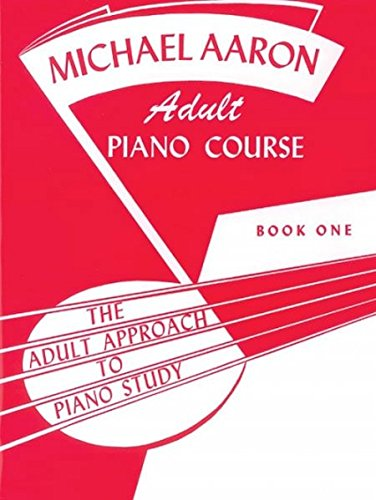 Michael Aaron Piano Course Adult Piano Course, Bk 1 (Adult Approach to Piano Study)