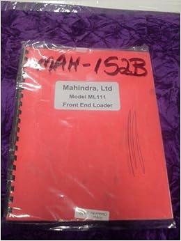 Mahindra ML111 Front End OEM OEM Owners & OEM Parts Manual: Mahindra