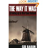 The Way it Was:Growing up in Wartime Holland