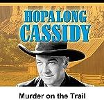 Hopalong Cassidy: Murder on the Trail | William Boyd