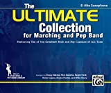 img - for The ULTIMATE Collection for Marching and Pep Band: Featuring ten of the greatest rock and pop classics of all time (E-Flat Alto Saxophone) book / textbook / text book