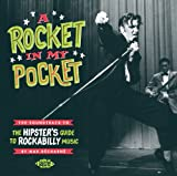 A Rocket in My Pocket: Soundtrack to The Hipster's Guide to Rockabilly Music: Various Artists