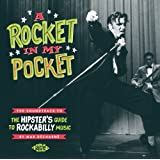 A Rocket in My Pocket: Soundtrack to The Hipster's Guide to Rockabilly Music ~ Various Artists