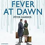 Fever at Dawn   Peter Gardos