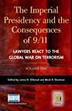img - for The Imperial Presidency and the Consequences of 9/11 [2 volumes]: Lawyers React to the Global War on Terrorism (Praeger Security International) book / textbook / text book