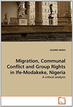 ETHNIC CONFLICTS IN NIGERIA: A CASE OF IFE-MODAKEKE IN HISTORICAL PERSPECTIVE