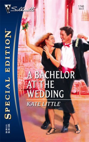 A Bachelor At The Wedding (Special Edition), KATE LITTLE