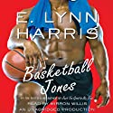 Basketball Jones (       UNABRIDGED) by E. Lynn Harris Narrated by Mirron Willis