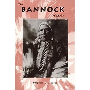 The Bannock of Idaho (Idaho Yesterdays) Brigham D. Madsen