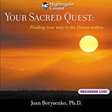 Your Sacred Quest  by Joan Borysenko Narrated by Joan Borysenko