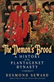 The Demons Brood: A History of the Plantagenet Dynasty