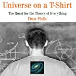 Universe on a T-Shirt: The Quest for the Theory of Everything | Dan Falk