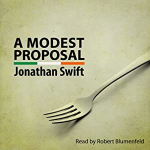 jonathan swifts essay a modest proposal
