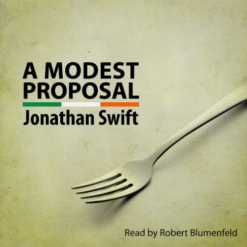 jonathan swift a modest proposal satire essay