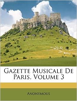 Gazette Musicale De Paris, Volume 3 (French Edition): Anonymous