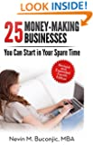 25 Money-Making Businesses You Can Start in Your Spare Time (How to Start a Business Series Book 1)