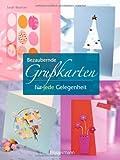 img - for Bezaubernde Gru karten: f r jede Gelegenheit von Beaman. Sarah (2011) Gebundene Ausgabe book / textbook / text book