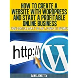How To Create A Website With Wordpress And Start A Profitable Online Business