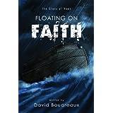 Floating on Faith ~ David Boudreaux