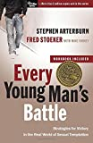 Every Young Man's Battle: Strategies for Victory in the Real World of Sexual Temptation (The Every Man Series) (0307457990) by Arterburn, Stephen