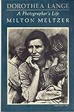 Dorothea Lange: A Photographer's Life (0374519102) by Meltzer, Milton