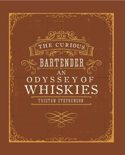 The Curious Bartender: An Odyssey of Whiskies by Tristan Stephenson