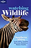 Lonely Planet Watching Wildlife: Southern Africa (Lonely Planet Watching Wildlife Southern Africa)