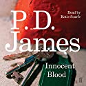 Innocent Blood (       UNABRIDGED) by P. D. James Narrated by Kaite Scarfe