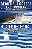 The Best of Beautiful Greece For Tourists & Greek For Beginners (Travel Guide Box Set) (Volume 5)