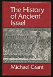 The History of Ancient Israel (0684180812) by Grant, Michael