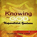 Knowing the God of Unparalled Goodness | Zacharias Tanee Fomum
