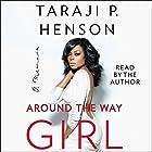 Around the Way Girl: A Memoir Hörbuch von Taraji P. Henson Gesprochen von: Taraji P. Henson