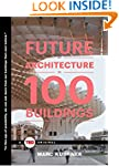 The Future of Architecture in 100 Bui...