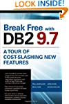 Break Free with DB2 9.7: A Tour of Co...