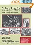 Cuba y Angola: Luchando por la libert...